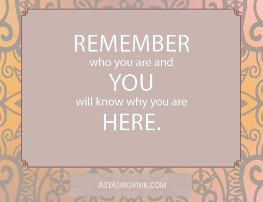 Spomni se kdo si in odkril boš, zakaj si tukaj