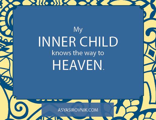 Moj Notranji Otrok Me Pripelje Do Nebes